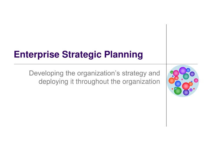 Enterprise strategic planning
