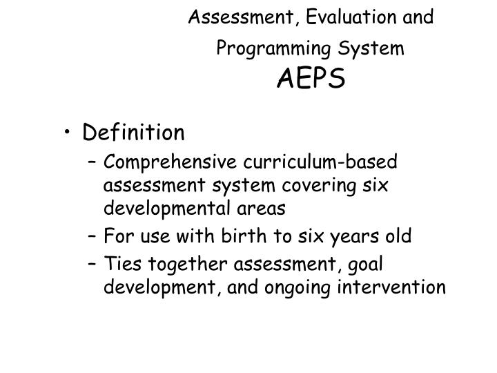 Assessment, Evaluation and Programming System