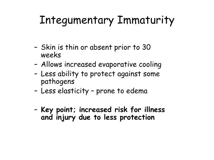 Integumentary Immaturity