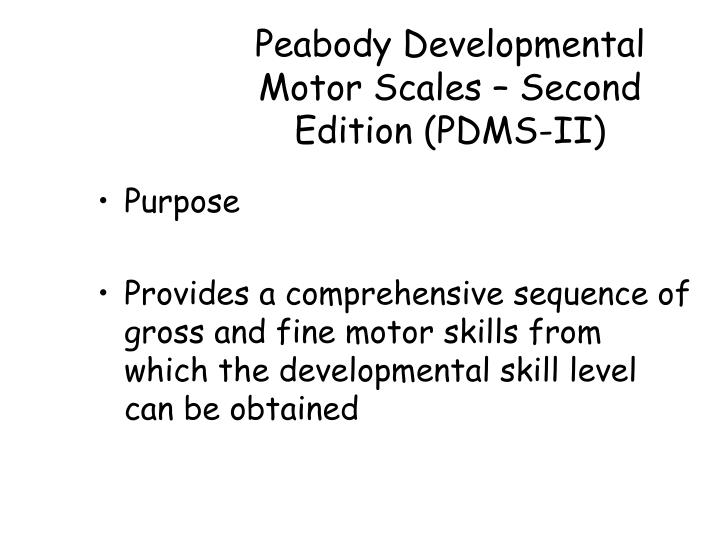 Peabody Developmental Motor Scales – Second Edition (PDMS-II)