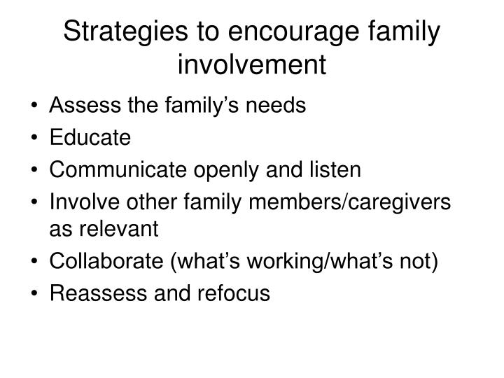 Strategies to encourage family involvement
