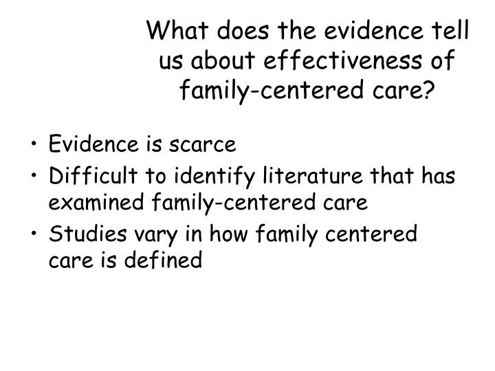 What does the evidence tell us about effectiveness of family-centered care?
