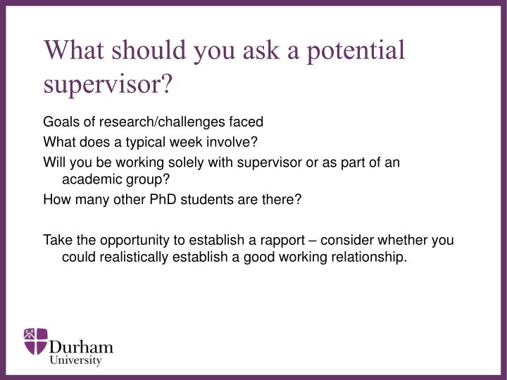 What should you ask a potential supervisor?