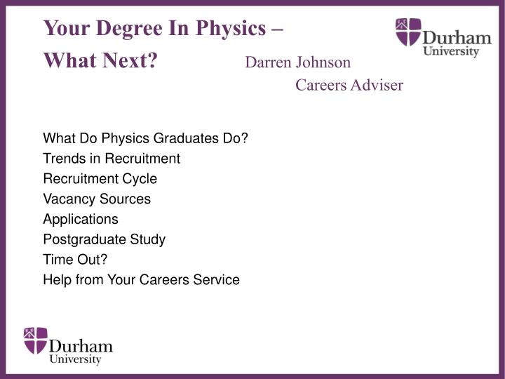 Your degree in physics what next darren johnson careers adviser