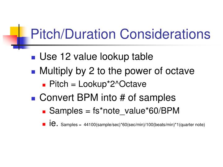 Pitch/Duration Considerations