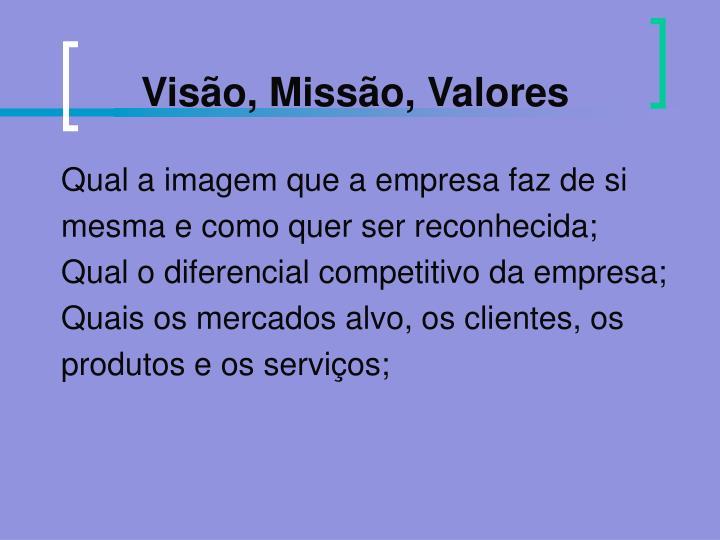 Visão, Missão, Valores
