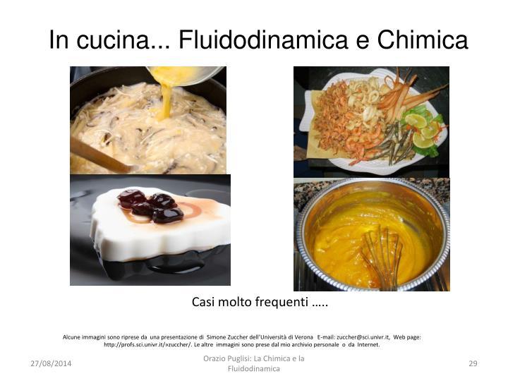 In cucina... Fluidodinamica e Chimica