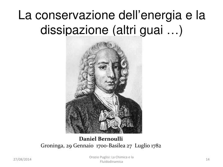 La conservazione dell'energia e la dissipazione (altri guai …)