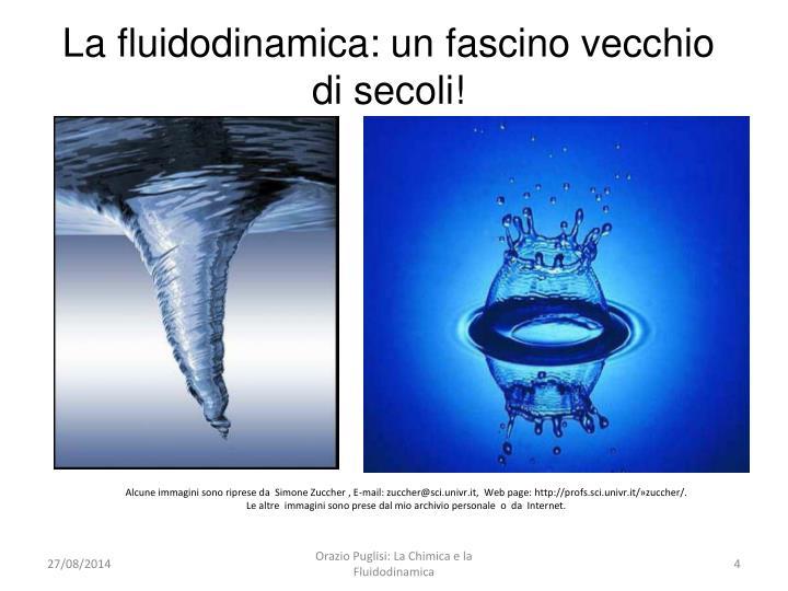 La fluidodinamica: un fascino vecchio di secoli!
