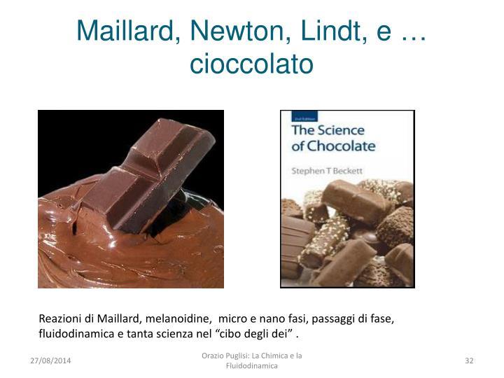Maillard, Newton, Lindt, e … cioccolato