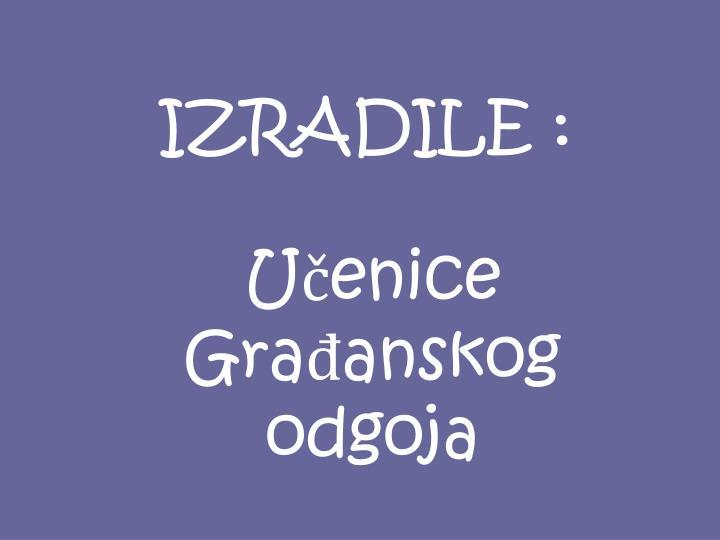 IZRADILE :