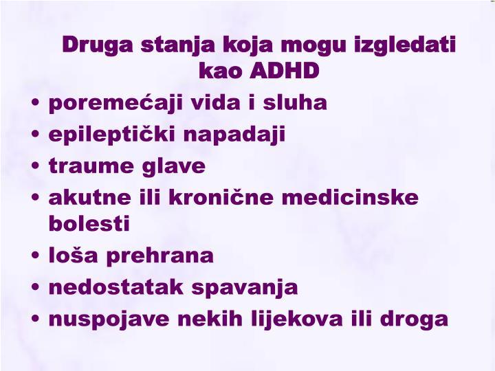 Druga stanja koja mogu izgledati kao ADHD