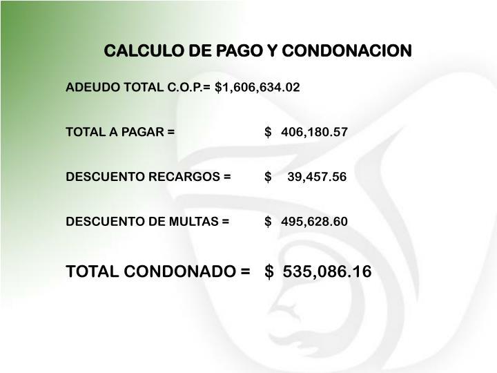 CALCULO DE PAGO Y CONDONACION