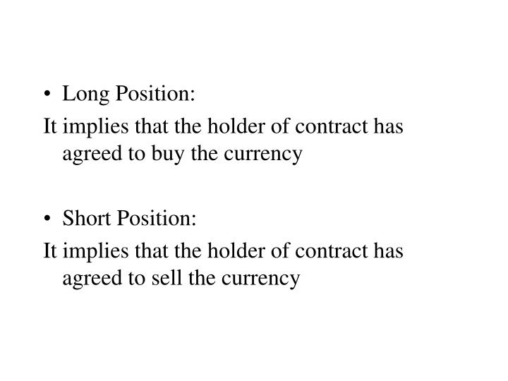 Long Position: