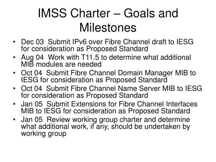 IMSS Charter – Goals and Milestones