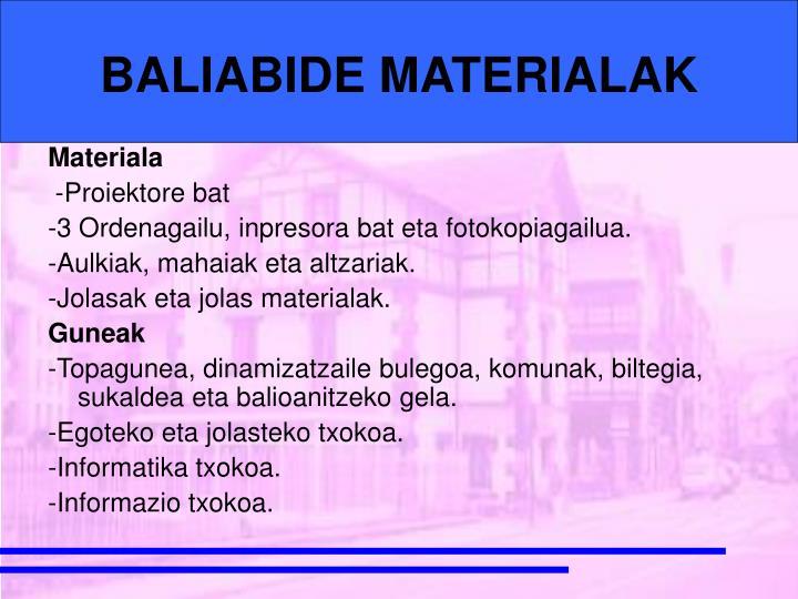 BALIABIDE MATERIALAK