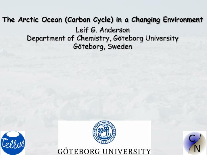 The Arctic Ocean (Carbon Cycle) in a Changing Environment
