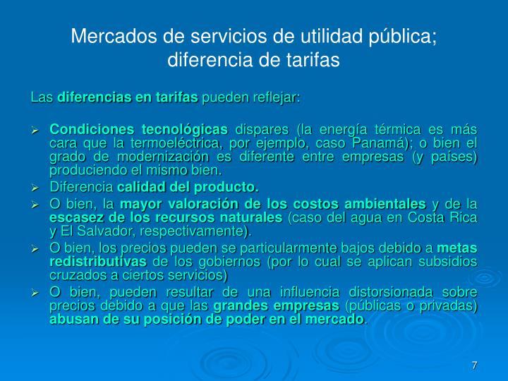 Mercados de servicios de utilidad pública; diferencia de tarifas