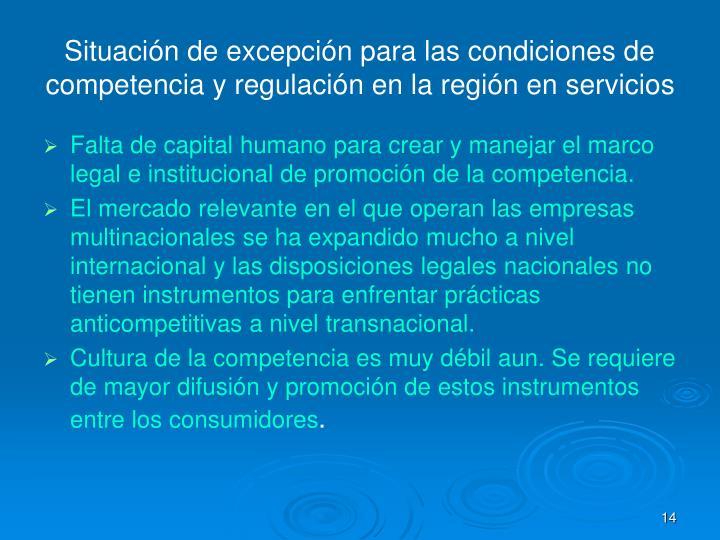 Situación de excepción para las condiciones de competencia y regulación en la región en servicios