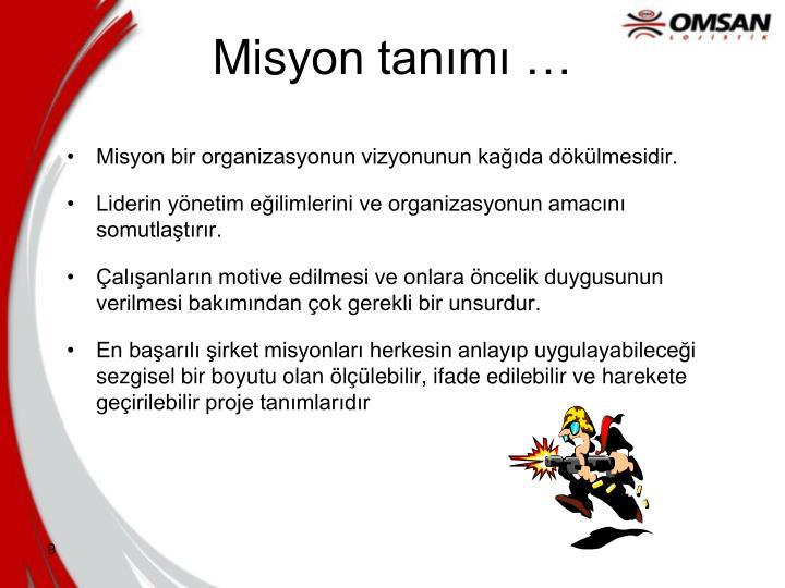 Misyon bir organizasyonun vizyonunun kağıda dökülmesidir.