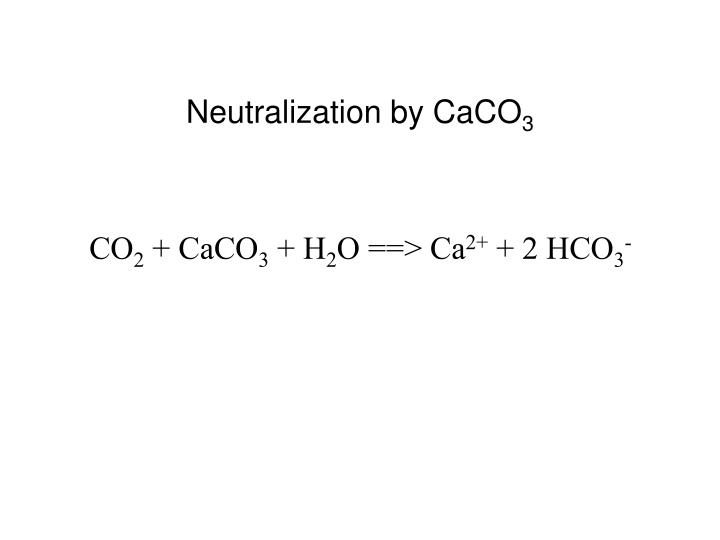 Neutralization by CaCO