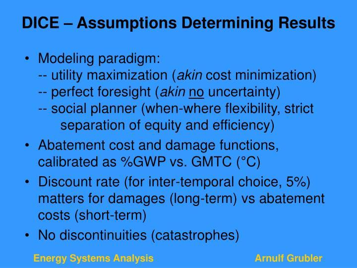 DICE – Assumptions Determining Results