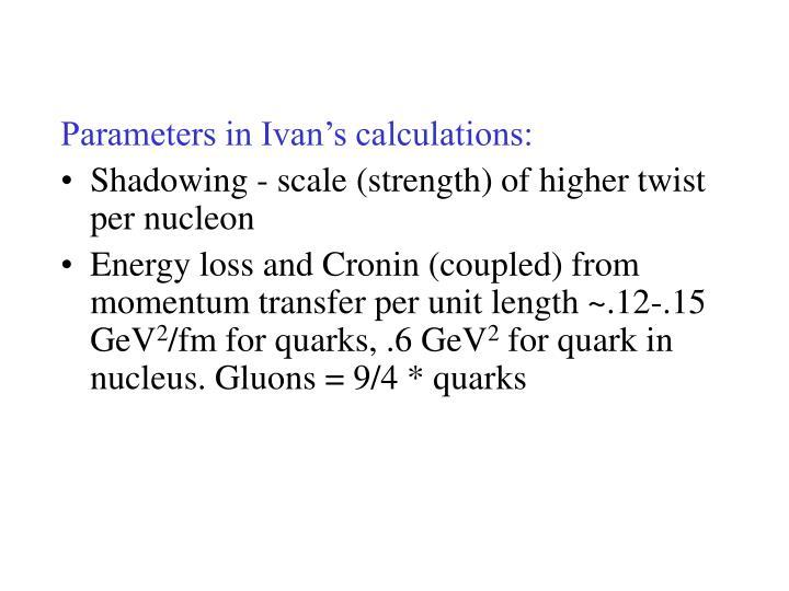 Parameters in Ivan's calculations: