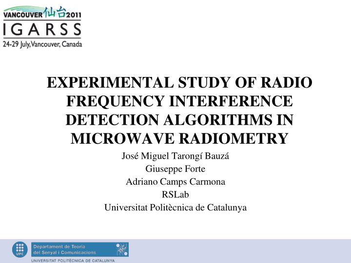 EXPERIMENTAL STUDY OF RADIO FREQUENCY INTERFERENCE DETECTION