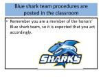 blue shark team procedures are posted in the classroom