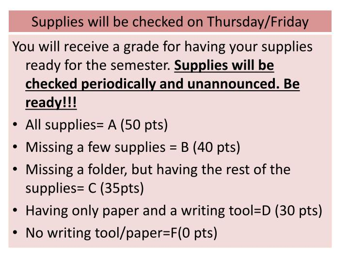 Supplies will be checked on thursday friday