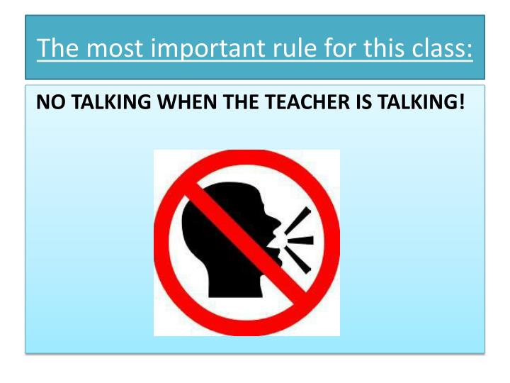 The most important rule for this class: