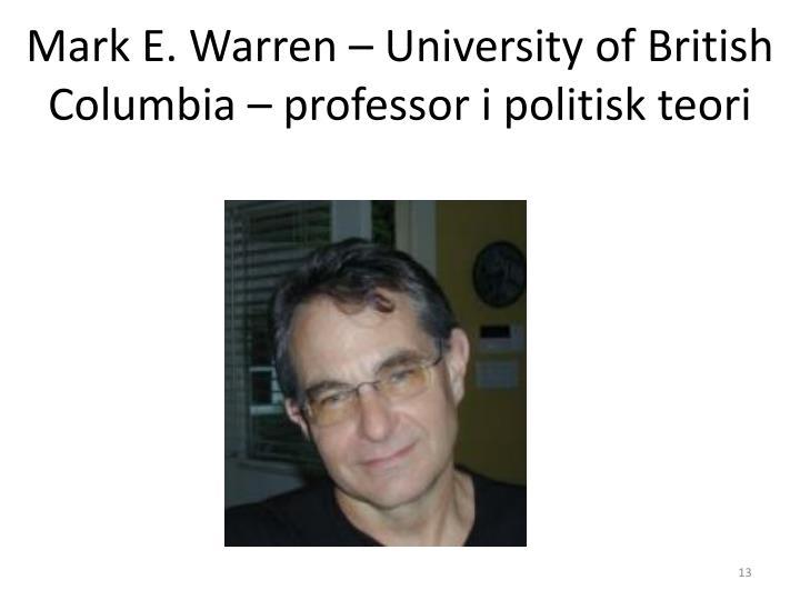 Mark E. Warren – University of British Columbia – professor i politisk teori