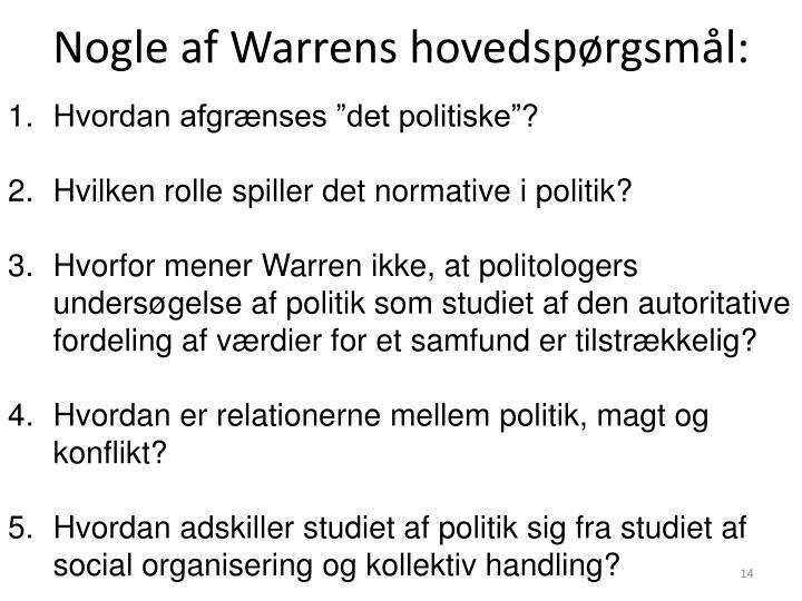 Nogle af Warrens hovedspørgsmål: