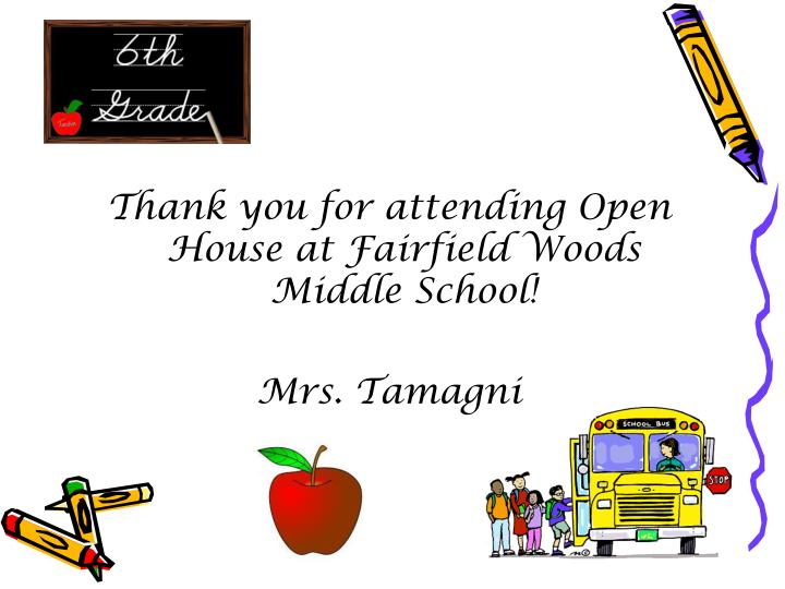 Thank you for attending Open House at Fairfield Woods Middle School!