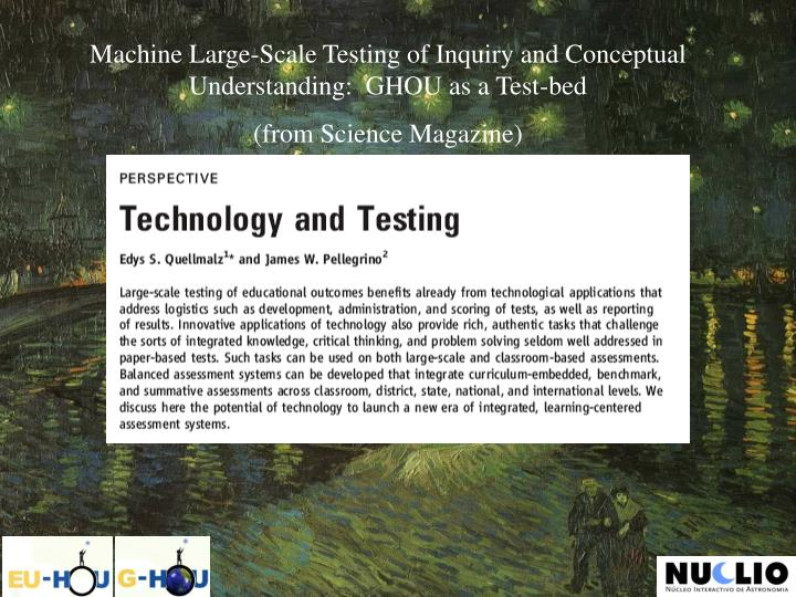 Machine Large-Scale Testing of Inquiry and Conceptual Understanding:  GHOU as a Test-bed