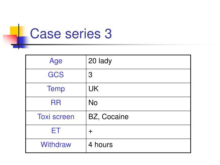 Case series 3