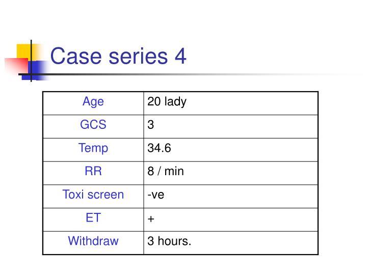 Case series 4