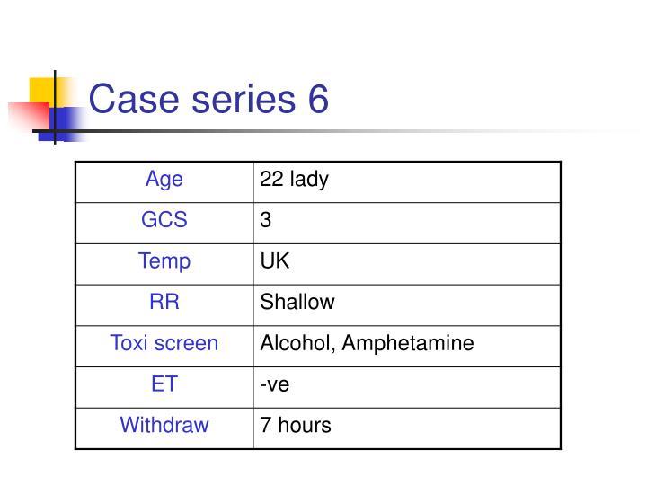 Case series 6