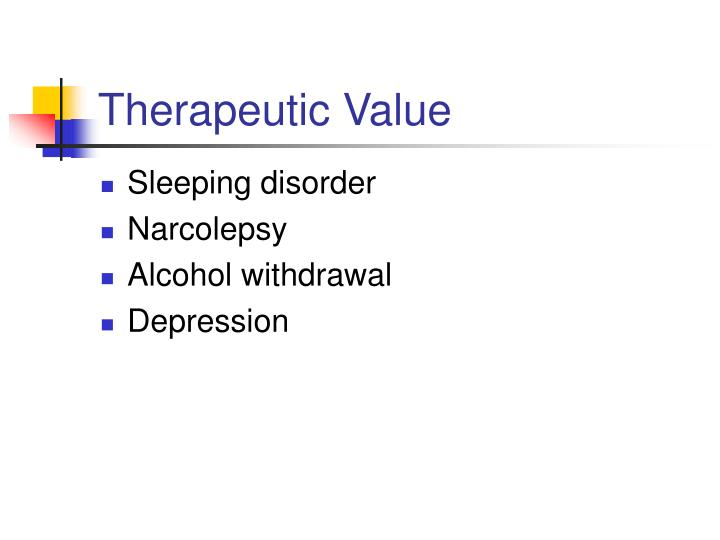 Therapeutic Value