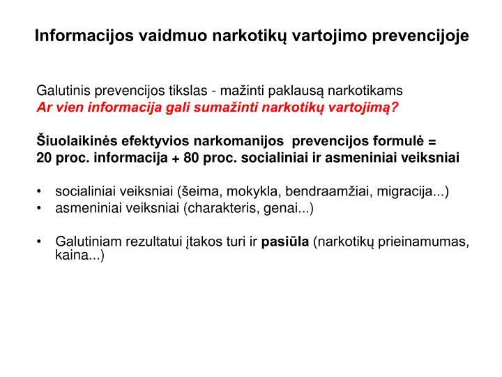 Galutinis prevencijos tikslas - mažinti paklausą narkotikams
