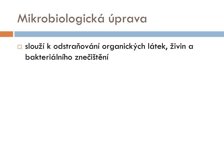 Mikrobiologická úprava