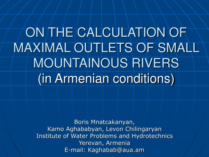 On the calculation of maximal outlets of small mountainous rivers in armenian conditions