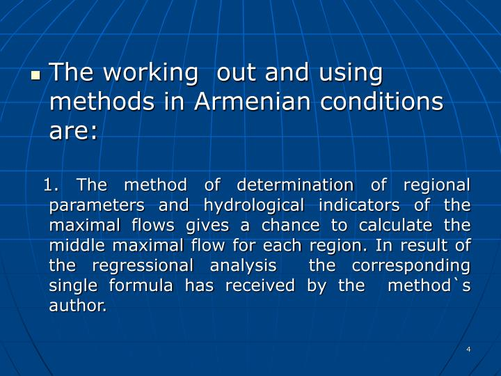 The working  out and using methods in Armenian conditions are: