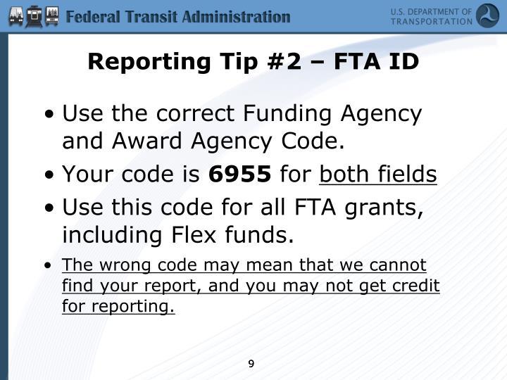 Reporting Tip #2 – FTA ID