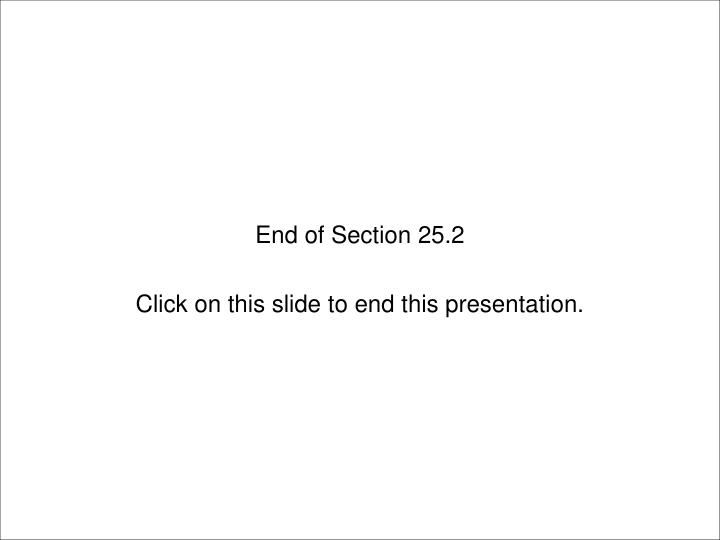End of Section 25.2