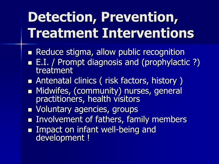 Detection, Prevention, Treatment Interventions