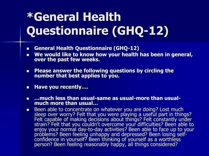 *General Health Questionnaire (GHQ-12)