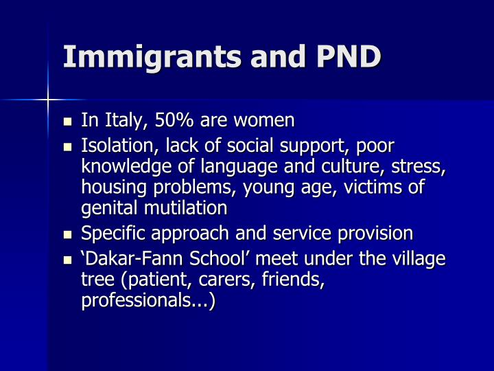 Immigrants and PND