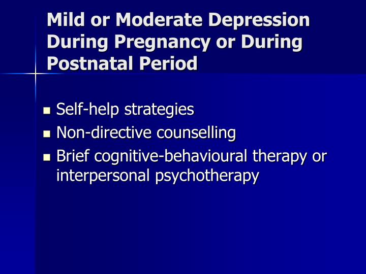 Mild or Moderate Depression During Pregnancy or During Postnatal Period