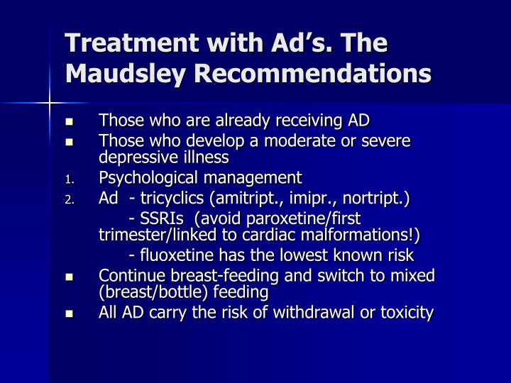 Treatment with Ad's. The Maudsley Recommendations